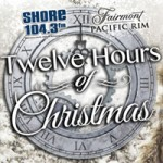Fairmont Pacific Rim and Shore 104 Present The 12 Hours of Christmas