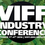 2014's VIFF Industry Conference Offers Something For Everyone