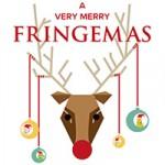 It's a Fringemas Extravaganza!