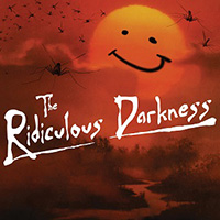 The Ridiculous Darkness