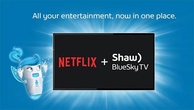 Netflix and Shaw BlueSky TV