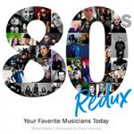 Relive The 80's in Mike Hipple's 80s Redux: Your Favorite Musicians Today