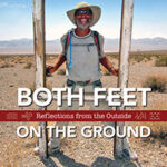 Both Feet on the Ground: Reflections from the Outside Engages Mind and Spirit