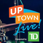 TD Uptown Live Goes Virtual on August 22