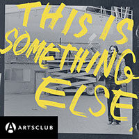 This Is Something Else: Consciously Eclectic Histories of the Arts Club