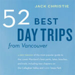 Explore BC with Jack Christie's 52 Best Day Trips from Vancouver