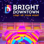 BRIGHT Downtown Brings Animated Evenings to City Next Month